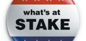Campaign button, What's at Stake